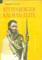 Fekete Istv�n: Kittenberger K�lm�n �lete