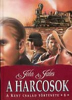 John Jakes: A harcosok - A Kent csal�d t�rt�nete 6